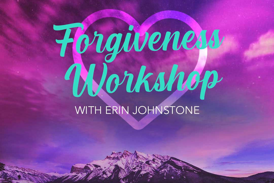 Forgiveness Workshop wth Erin Johnstone - Port Coquitlam